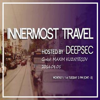 Innermost Travel Showcase - Guest mix by Maxim Kuznyecov (2016-08-05)