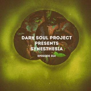 Dark Soul Project Presents Synesthesia Episode 014 Oct 2015