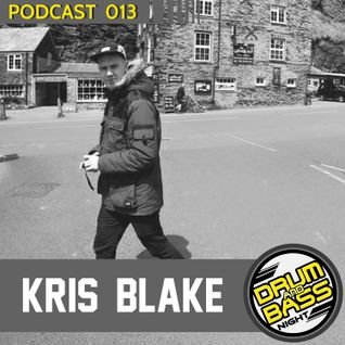 Drum and Bass Night PODCAST #013 - Kris Blake