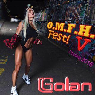 DJ Golan - O.M.F.H. Fest! V (Octubre 2016)
