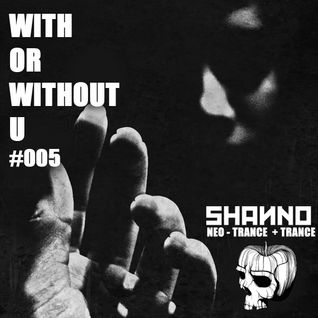 With or Without U - Podcast #005