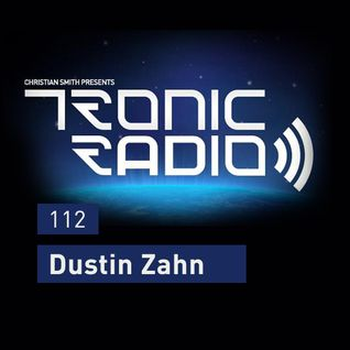 Tronic Podcast 112 with Dustin Zahn