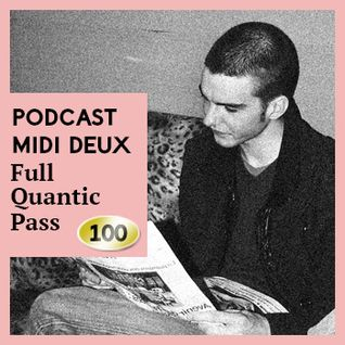 Podcast #100 - Full Quantic Pass [Midi Deux]