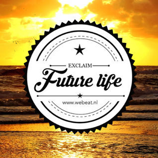 Future Life #050 | We Beat Records | Mixed by Exclaim | Future House