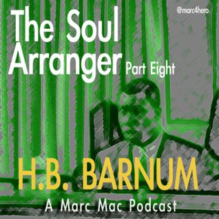 The Soul Arranger (part eight) - H.B Barnum
