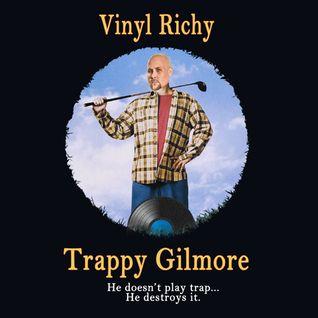 Vinyl Richy - Trappy Gilmore