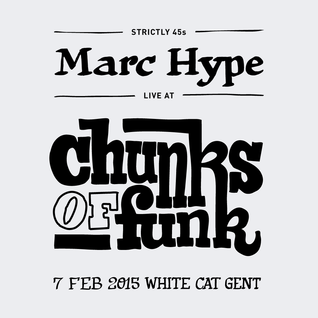 Marc Hype - Live at Chunks Of Funk - Gent / Belgium 2015