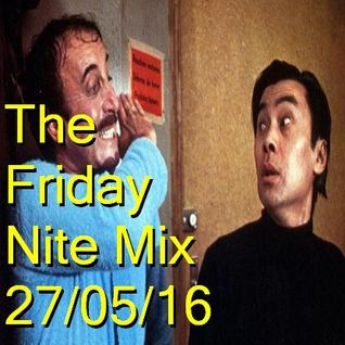 The Friday Nite Mix 27/05/16