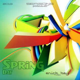 Seasons - Spring (Day). Mixed by Erick Key