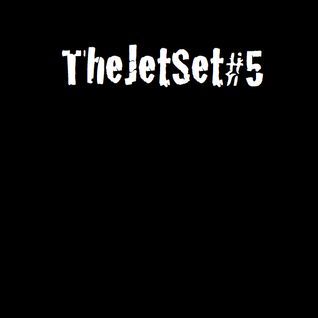The Jet Set#FIVE