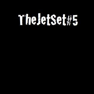 The Jet Set#FIVE