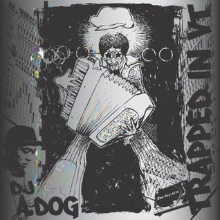 DJ A-Dog 'Trapped In VT'