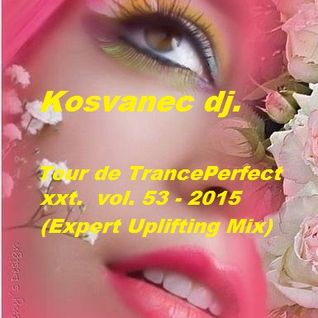 Kosvanec dj. - Tour de TrancePerfect xxt. vol.53-2015(Expert Uplifting Mix)