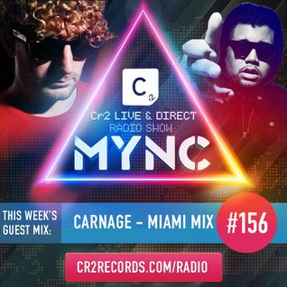MYNC Presents Cr2 Live & Direct Radio Show 156 with Carnage Miami Mix