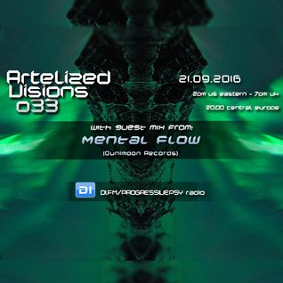 Artelized Visions 033 (September 2016) with guest Mental Flow on DI FM