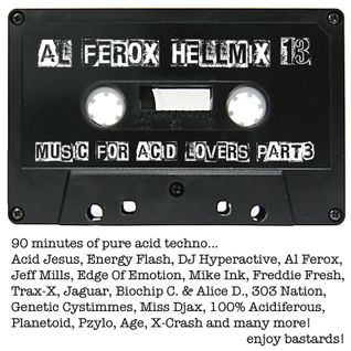 "Al Ferox ""HellMix 13 Music for Acid Lovers"" part 3"
