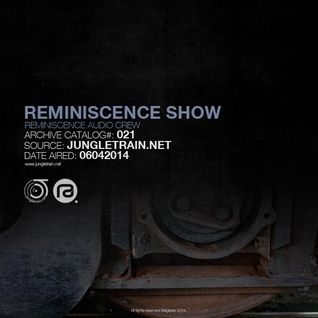 Reminiscence Audio 06042014 @ Jungletrain