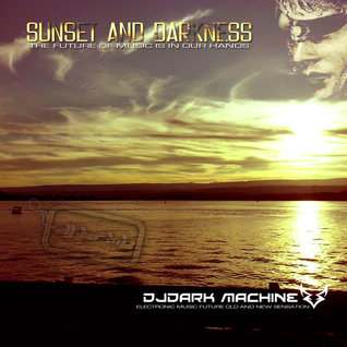 DJDark Machine - Sunset and Darkness