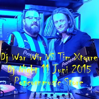 Dj War Wir VS Dj Tim Xtorre live @ Dj Night Popcornmusic Store 11 Juni 2015