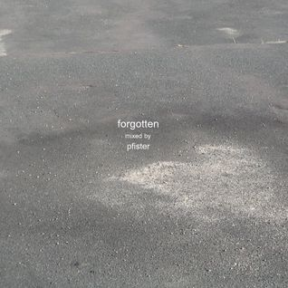 Forgotten (Oct 2011 Mix)