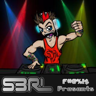 S3RL F#@%!$ Presents...