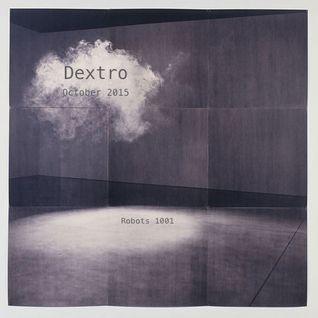 Dj Dextro_Robots_1001_October_2015