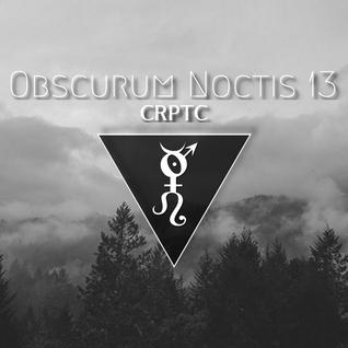 Obscurum Noctis 13 ∴ CRPTC