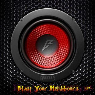 Breezer - Blast Your Neighbours MIX [Dubstep]