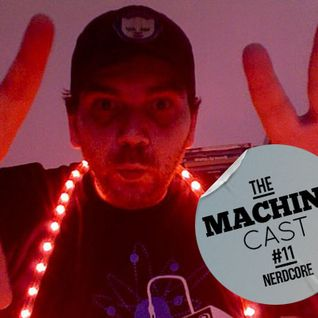 The Machine Cast #11 by Nerdcore (Rene Walter)