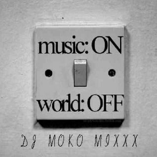 music:ON   world:OFF   - DJ MOKO MIXXX -