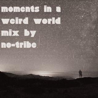 moments in a weird world