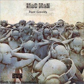MaC MaN - Zero gravity (Original Mix)