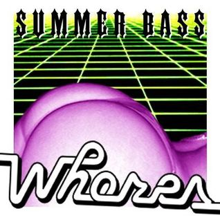DJ Whores - Summer Bass Mix - July 2009