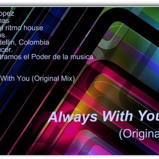 Esteban Lopez - Always With You (Original Mix)