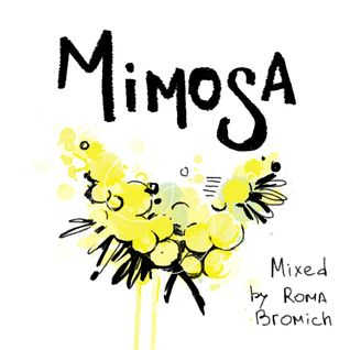 """""""Mimosa"""" mixed by Roma Bromich"""