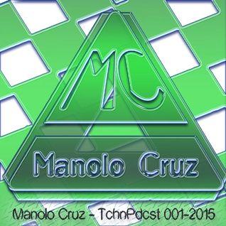 Manolo Cruz - TchnPdcst 001-2015