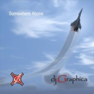 dj Graphica -  Somewhere Above