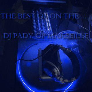 LE MEILLEUR DE MES SETS....02...DJ PADY DE MARSEILLE