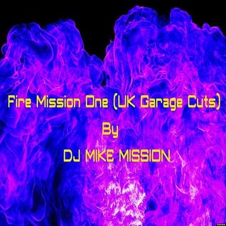 Fire Mission One  (UK Garage Cuts) - Free Download