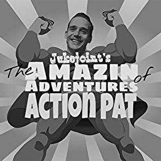 juke Joints : Amazin Adventures Of Action Pat