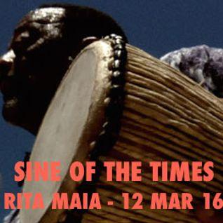 Sine Of The Times - Rita Maia - 12 Mar 16
