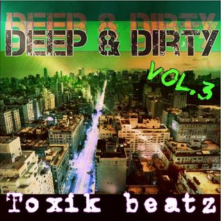 Deep & Dirty Vol.3 - Spring Edition