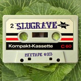 Slugrave Mixtape #003 Side B