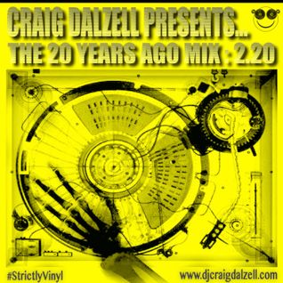 "Craig Dalzell Presents ""The 20 Years Ago Mix"" 2.20"