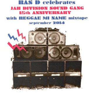 Reggae Mi Name - Jah Division Sound Gang 15th Anniversary Mixtape by Ras D (september 2014)