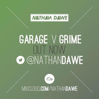Garage vs. Grime | Follow @NATHANDAWE on Twitter