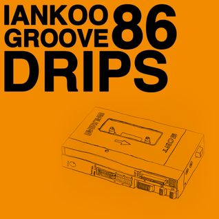 Groove Drips episode 86