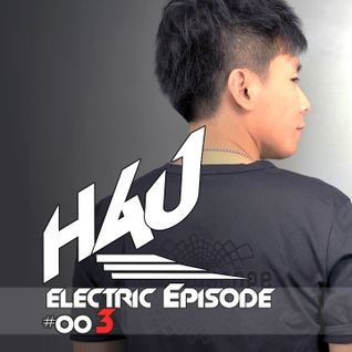 HAU Electric Episode 003