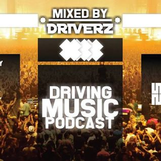 """DRIVERZ PRESENTS """"DRIVING MUSIC PODCASTS"""" EPISODE 002"""
