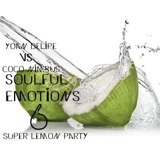 @YoanDelipe Vs CocoNimbus - Soulful Emotions 6 (Super Lemon Party 2012)